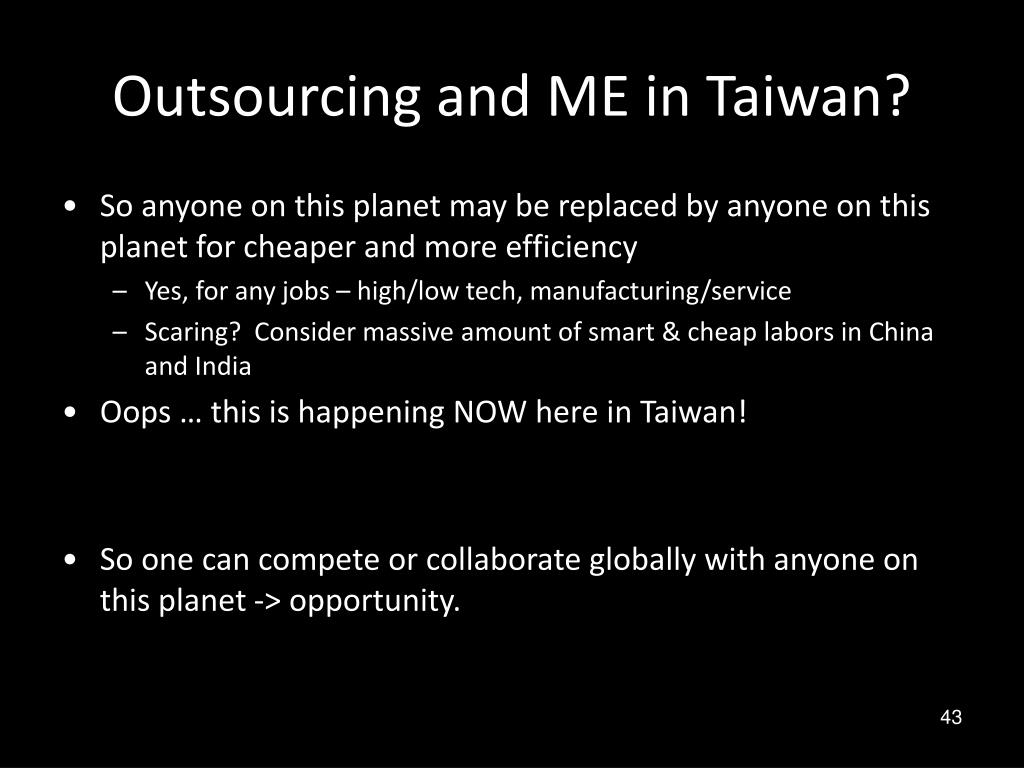 Outsourcing and ME in Taiwan?