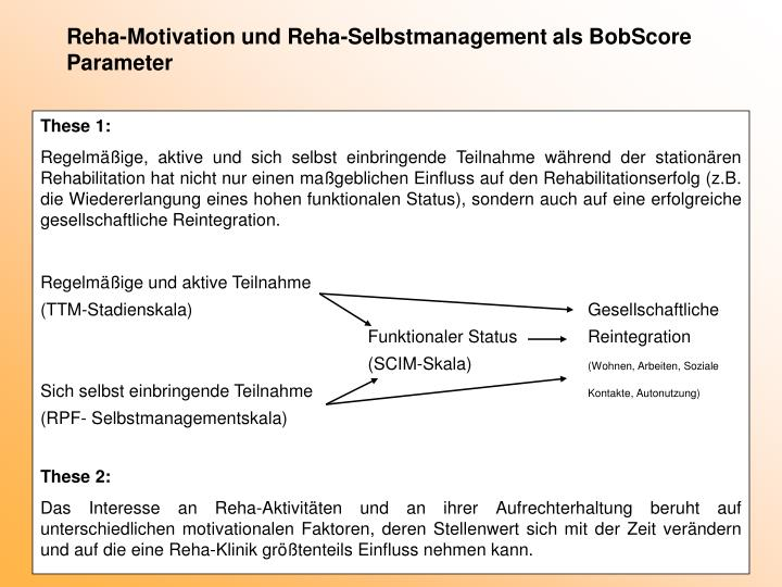 Reha motivation und reha selbstmanagement als bobscore parameter