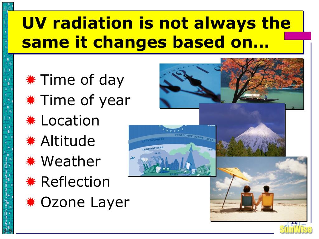 UV radiation is not always the same it changes based on…