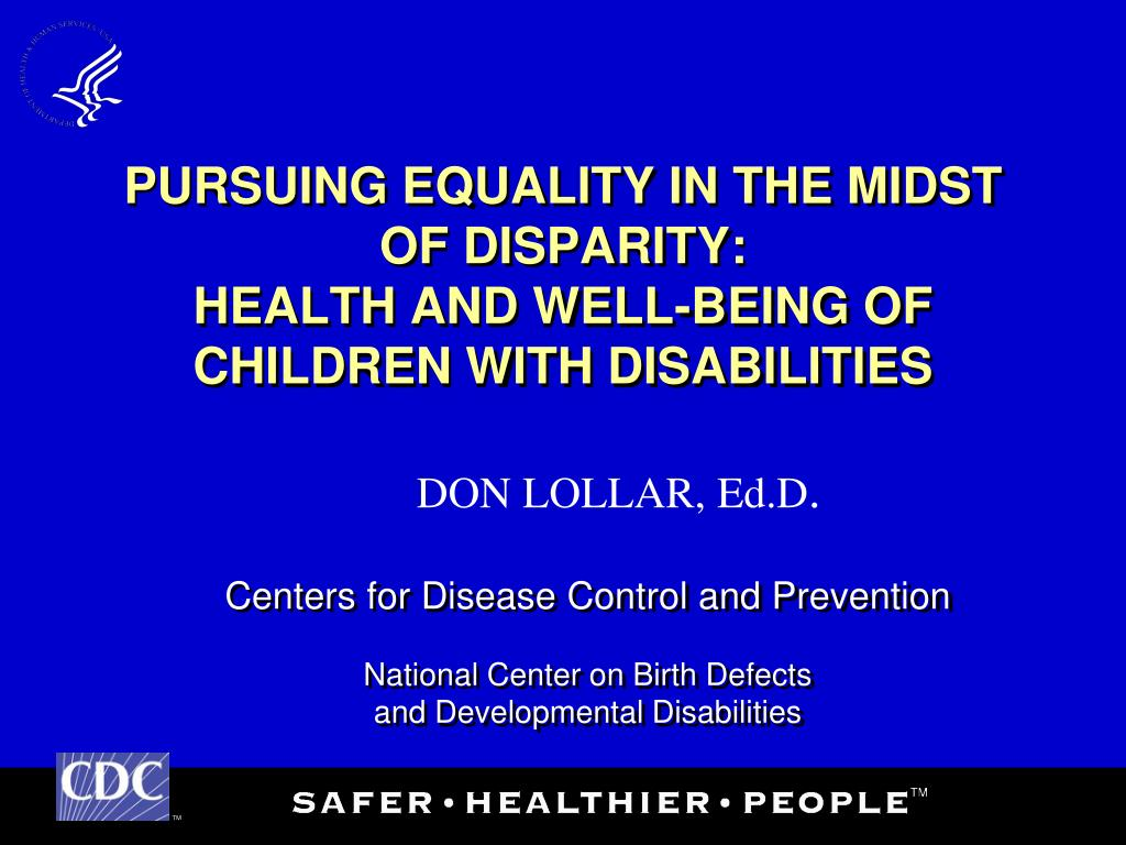 pursuing equality in the midst of disparity health and well being of children with disabilities l.
