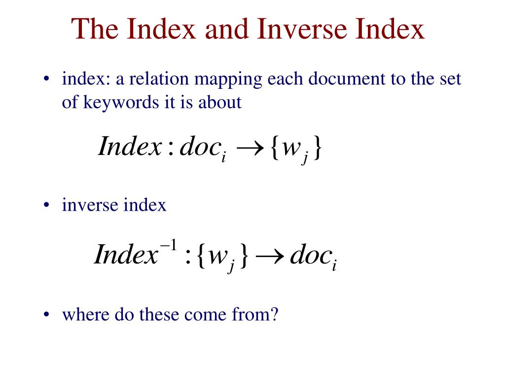 The Index and Inverse Index