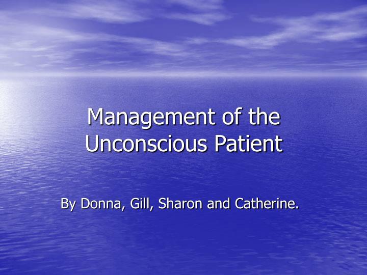 management of the unconscious patient n.
