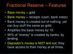 fractional reserve features