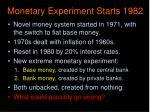 monetary experiment starts 1982
