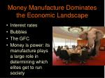 money manufacture dominates the economic landscape