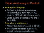 paper aristocracy in control