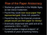 rise of the paper aristocracy
