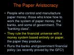 the paper aristocracy
