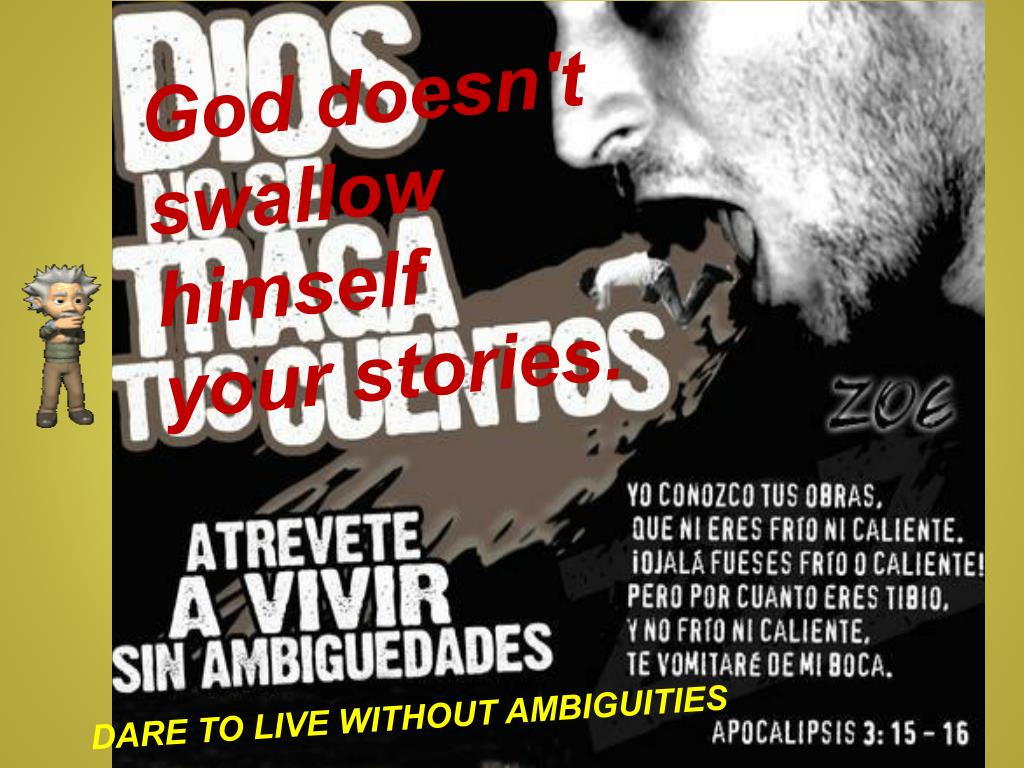 God doesn't swallow himself
