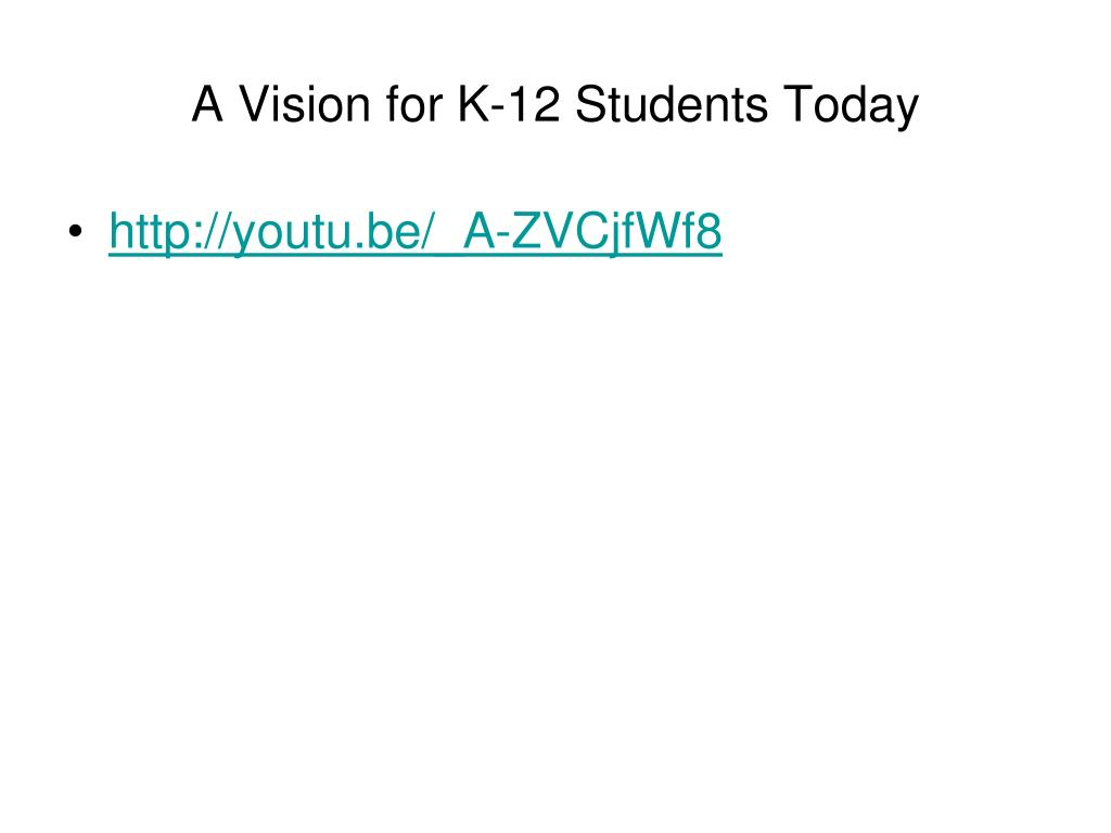 A Vision for K-12 Students Today