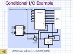 conditional i o example