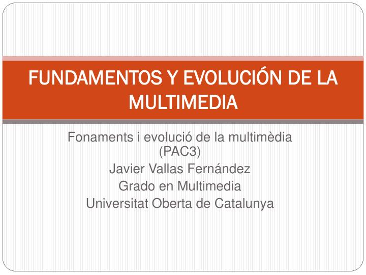 fundamentos y evoluci n de la multimedia n.