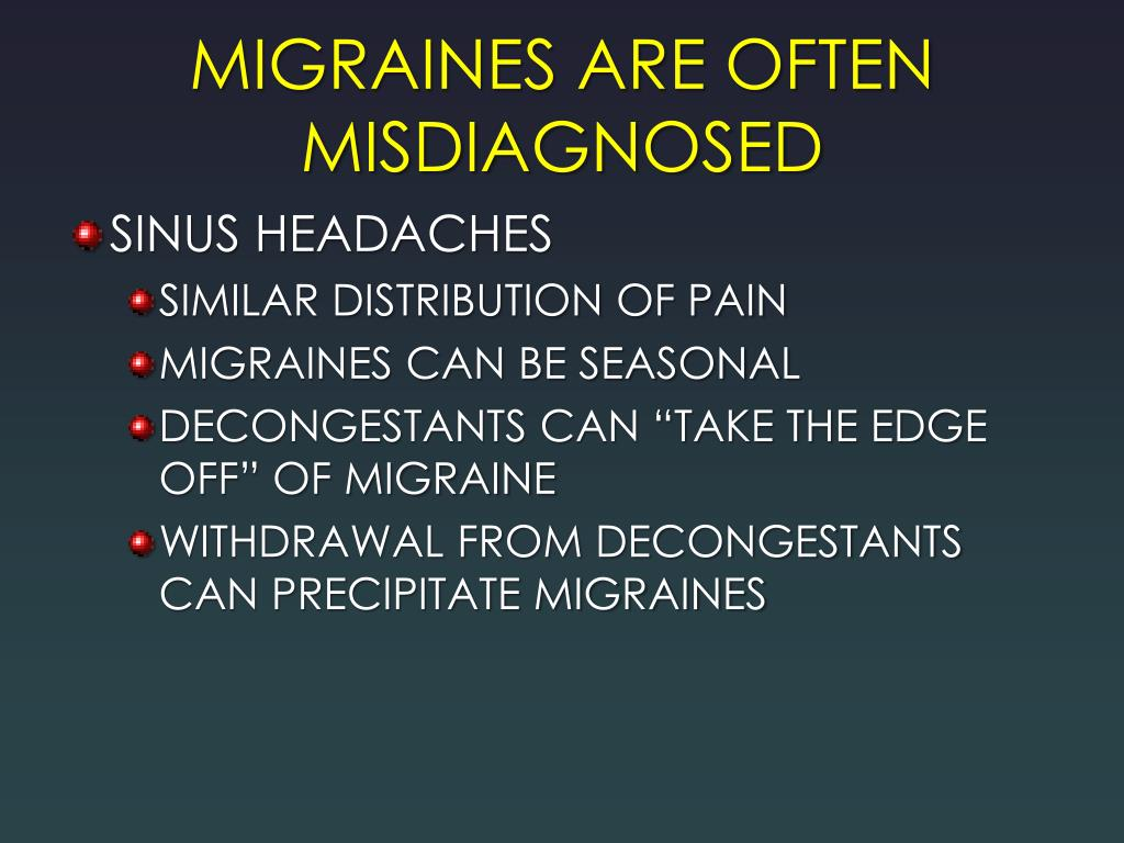 MIGRAINES ARE OFTEN MISDIAGNOSED