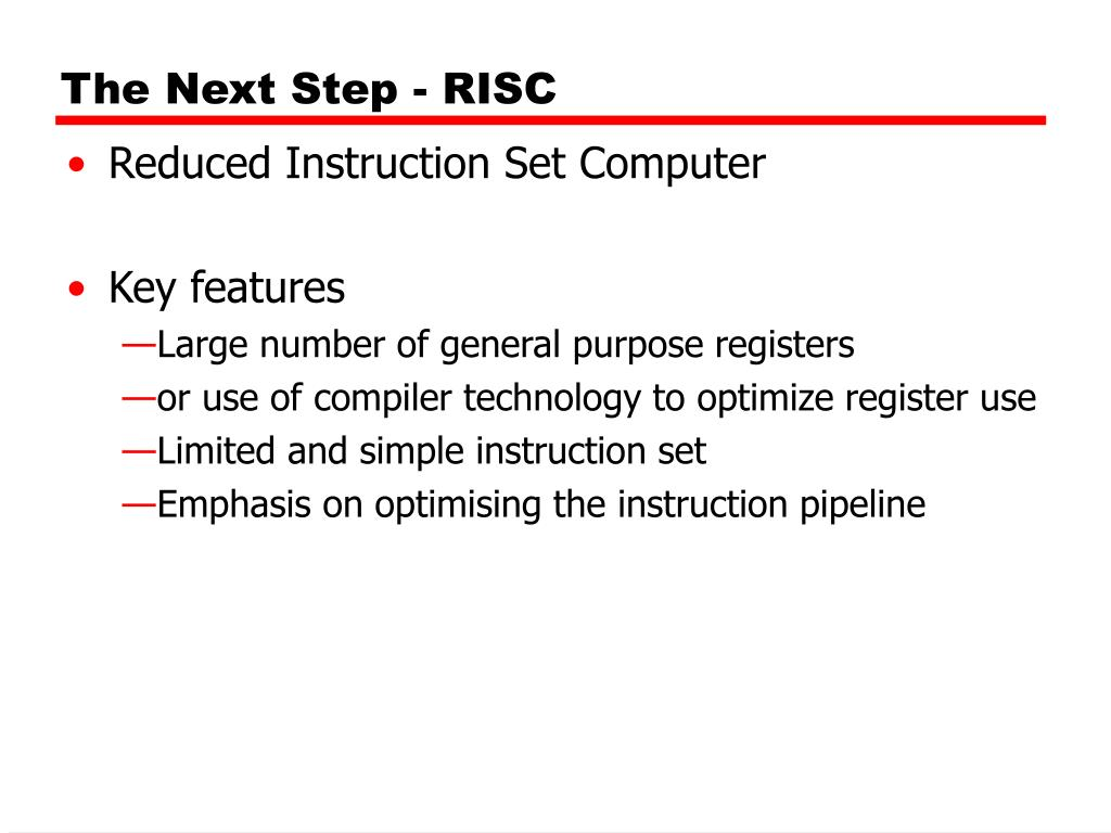 The Next Step - RISC