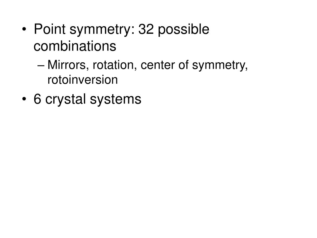 Point symmetry: 32 possible combinations