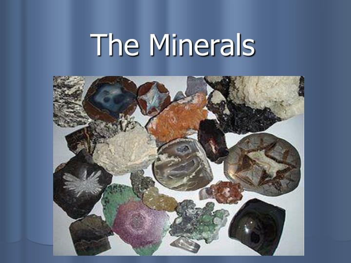 The minerals