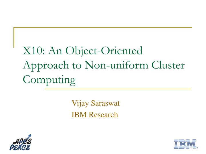 X10 an object oriented approach to non uniform cluster computing