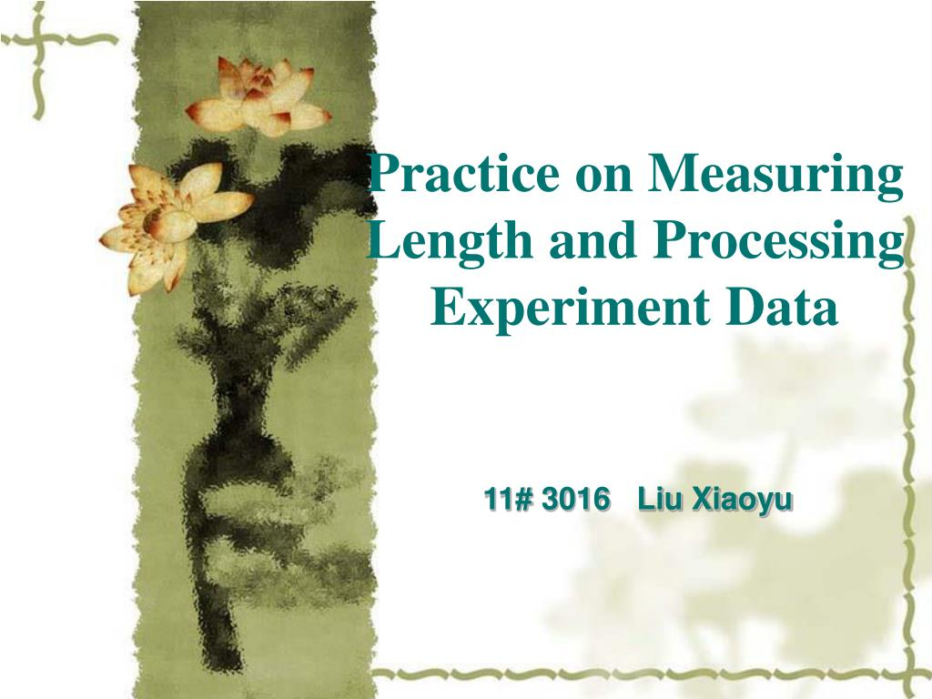 practice on measuring length and processing experiment data l.