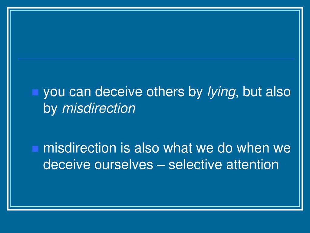 you can deceive others by