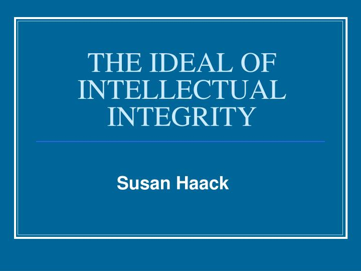 The ideal of intellectual integrity