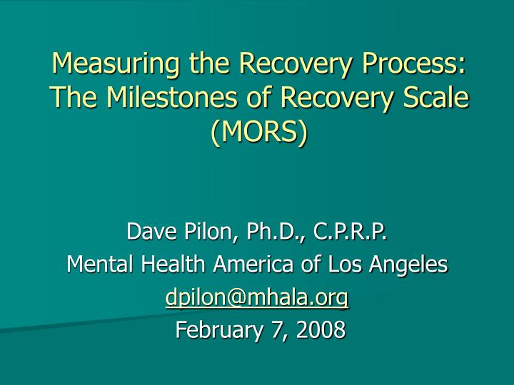 measuring the recovery process the milestones of recovery scale mors n.