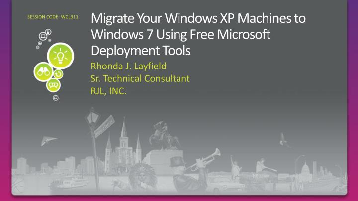 migrate your windows xp machines to windows 7 using free microsoft deployment tools n.