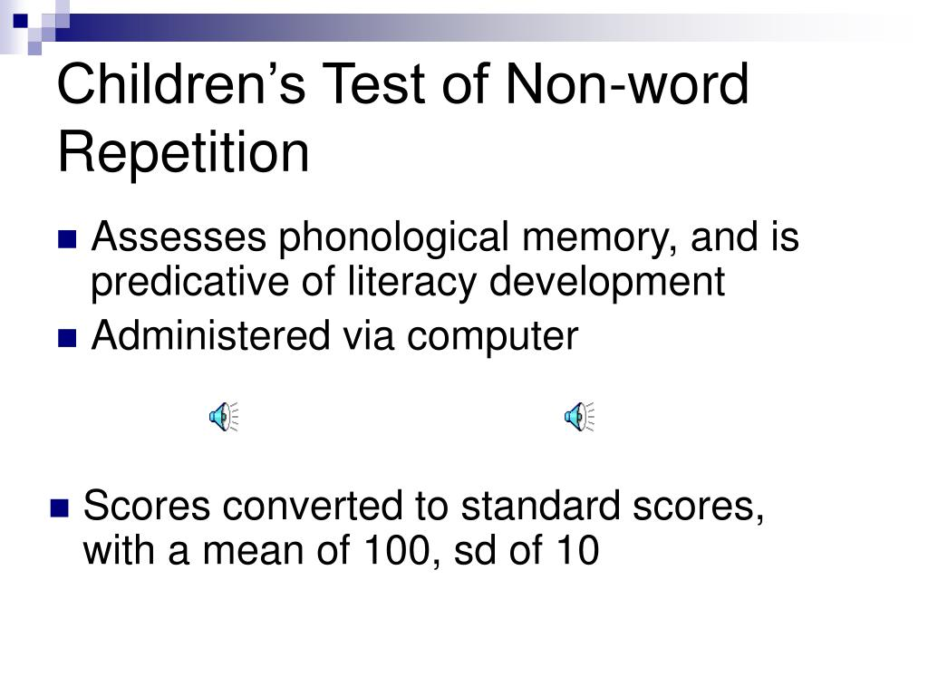 Children's Test of Non-word Repetition