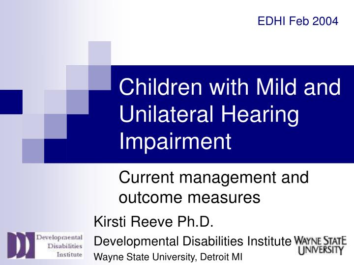 Children with mild and unilateral hearing impairment