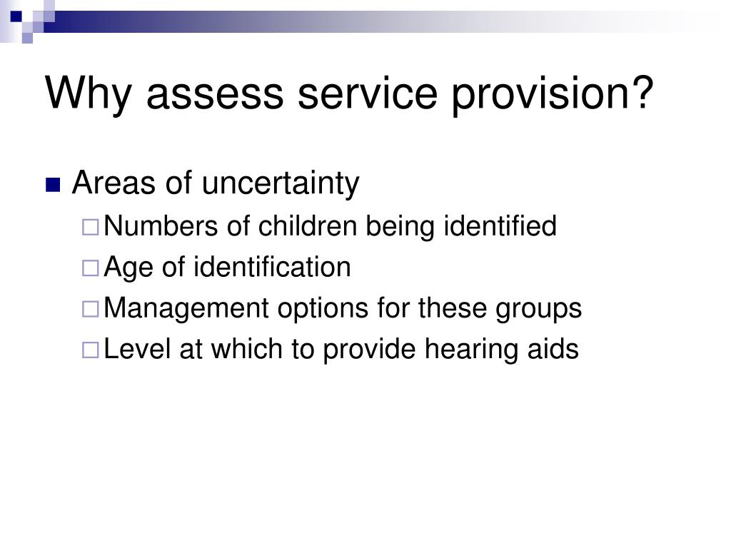 Why assess service provision?