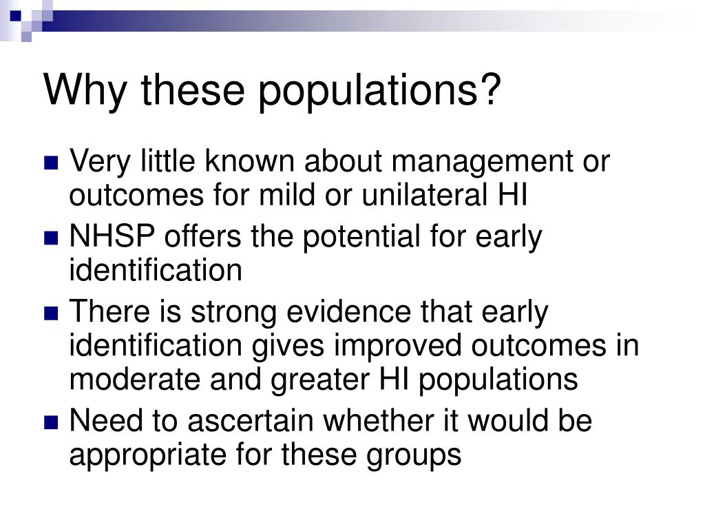 Why these populations?