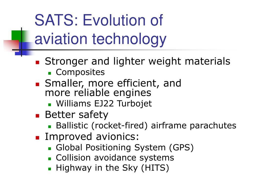 SATS: Evolution of