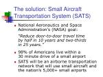 the solution small aircraft transportation system sats