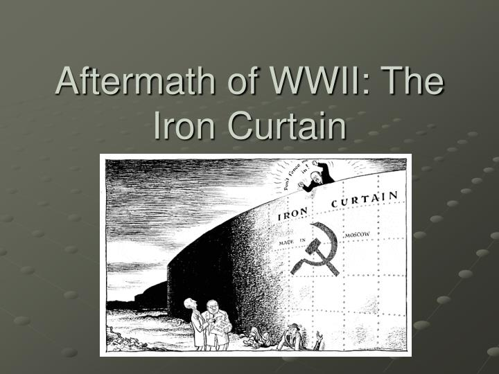 Ppt aftermath of wwii the iron curtain powerpoint presentation aftermath of wwii the iron curtain toneelgroepblik Images