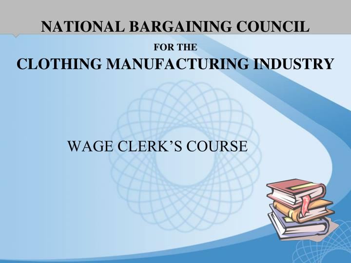 national bargaining council for the clothing manufacturing industry n.