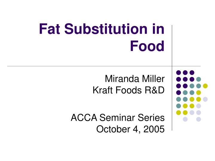 fat substitution in food n.