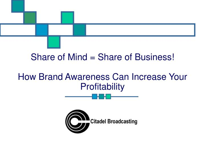share of mind share of business how brand awareness can increase your profitability n.