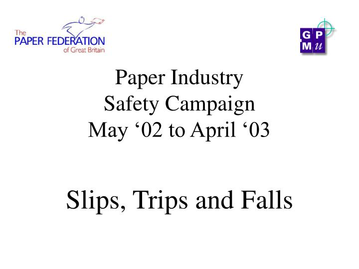 paper industry safety campaign may 02 to april 03 n.