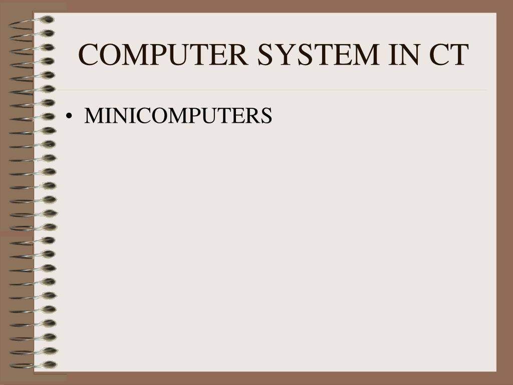 COMPUTER SYSTEM IN CT