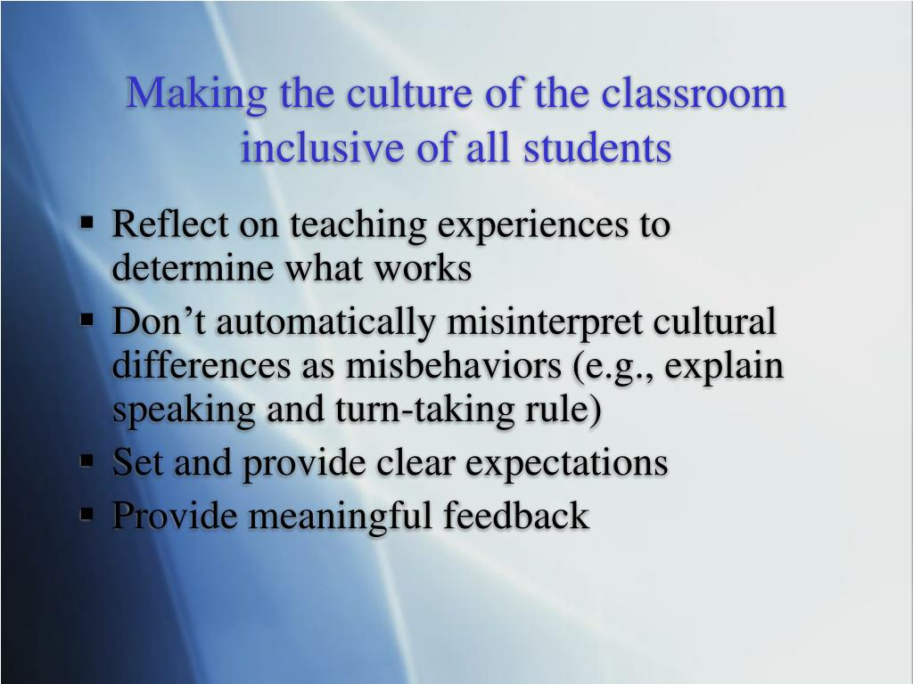 Making the culture of the classroom inclusive of all students