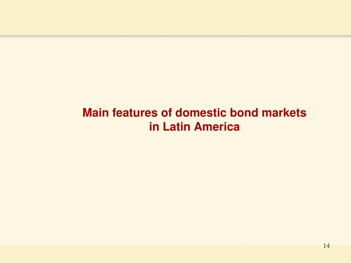 Main features of domestic bond markets