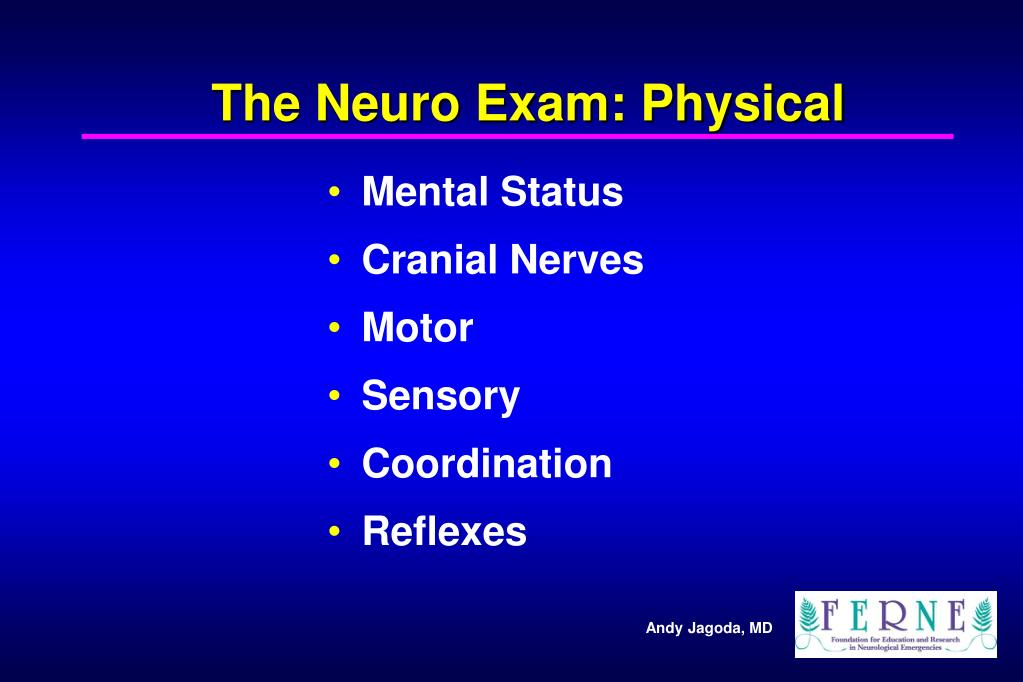 The Neuro Exam: Physical