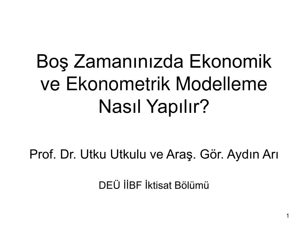 Boş Zamanınızda Ekonomik ve Ekonometrik Modelleme Nasıl Yapılır?