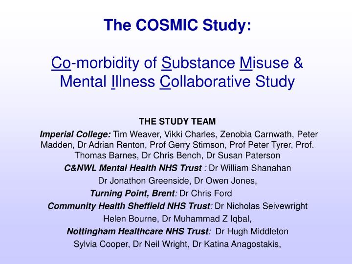 The cosmic study co morbidity of s ubstance m isuse mental i llness c ollaborative study