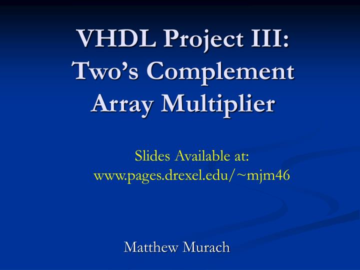 Vhdl project iii two s complement array multiplier