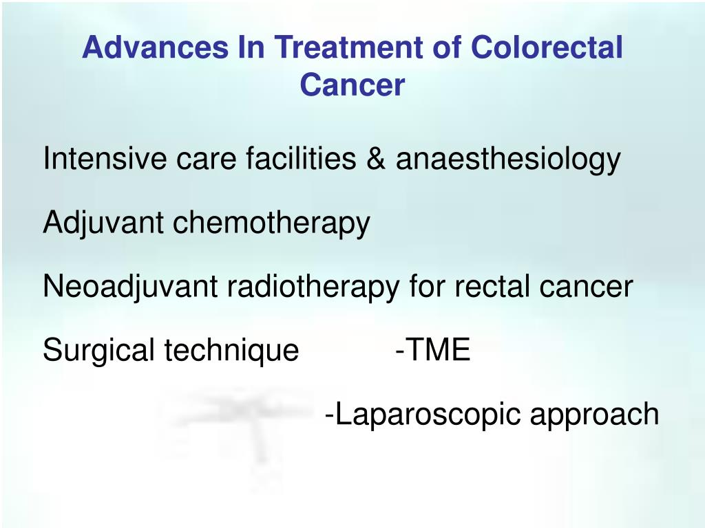 Advances In Treatment of Colorectal Cancer