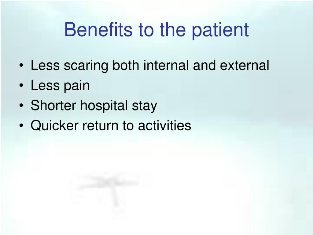 Benefits to the patient