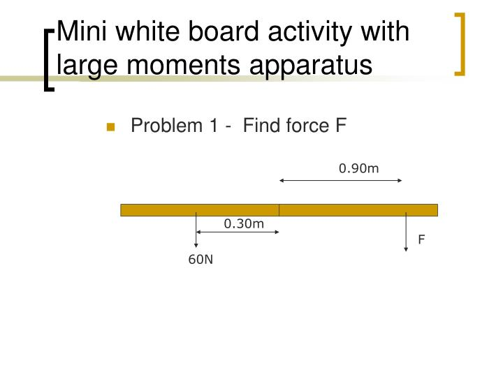 Mini white board activity with large moments apparatus