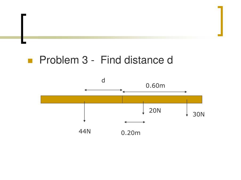 Problem 3 -  Find distance d