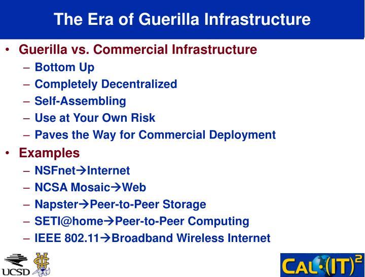 The Era of Guerilla Infrastructure