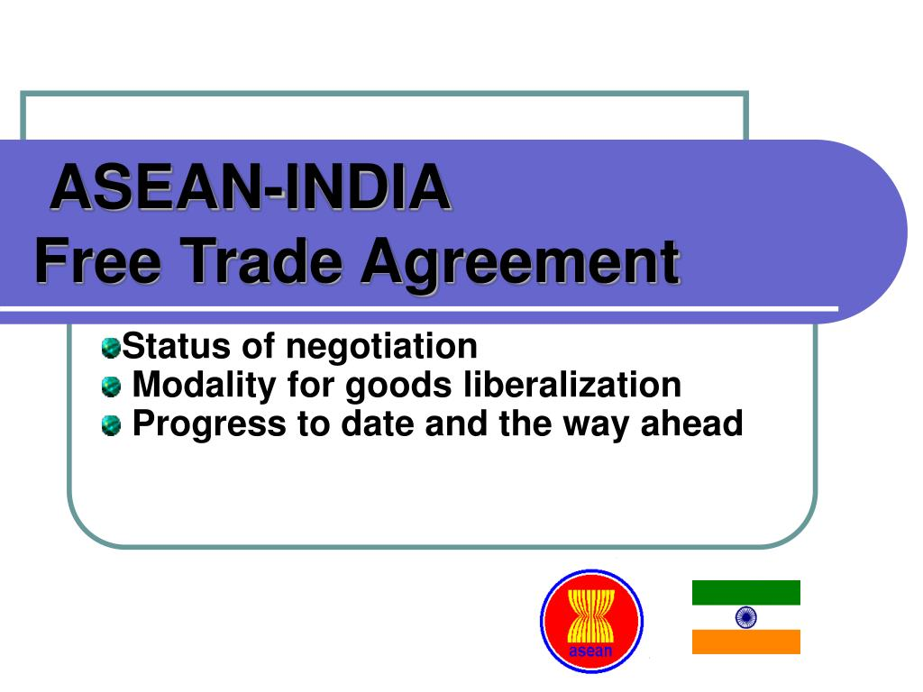 Ppt Asean India Free Trade Agreement Powerpoint Presentation Id